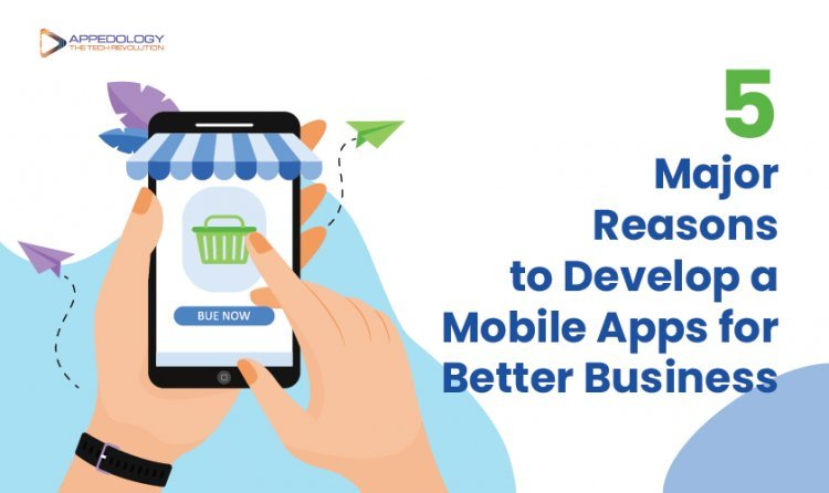 5 Major Seasons to Develop a Mobile Apps for better Business