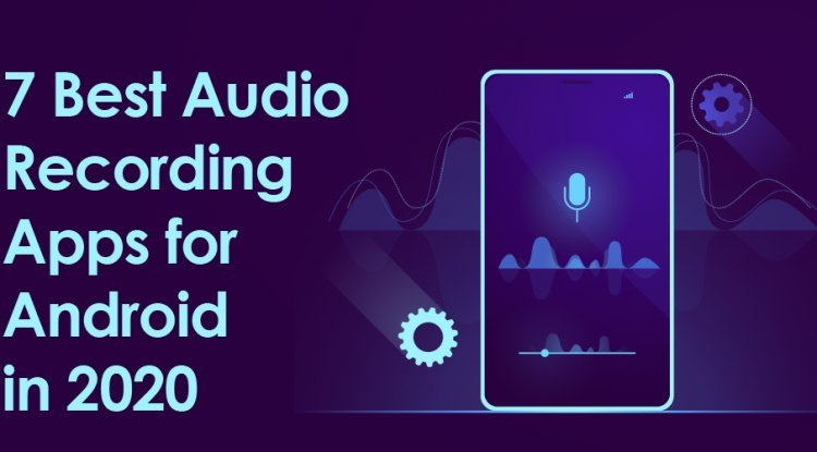 7 Best Audio Recording Apps for Android in 2020