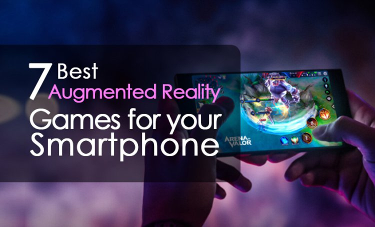 7 Best Augmented Reality Games For Your Smartphone