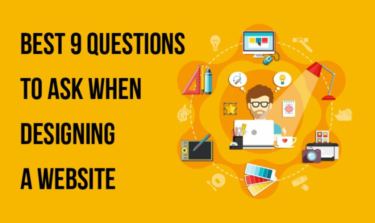 Best 9 Questions to ask when designing a website