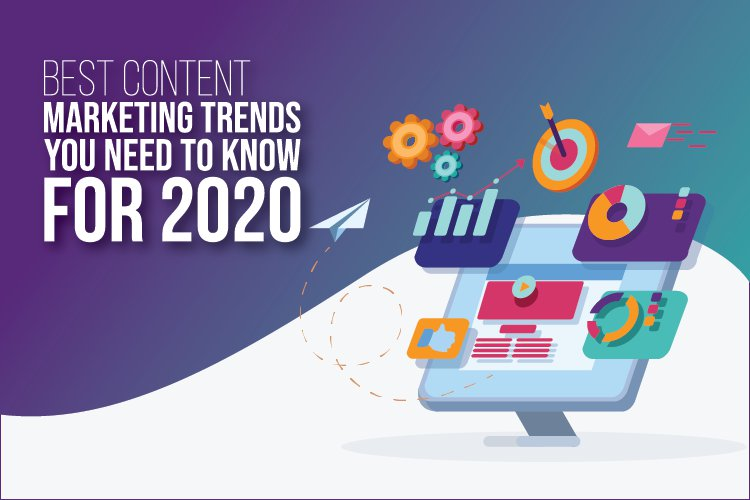 Best Content Marketing Trends You Need to Know for 2020