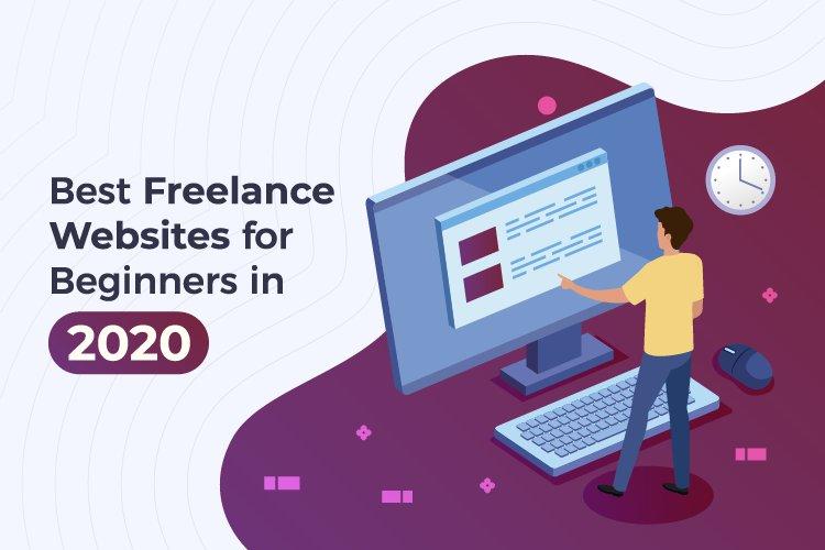Best Freelance Websites for Beginners [UPDATED 2020]