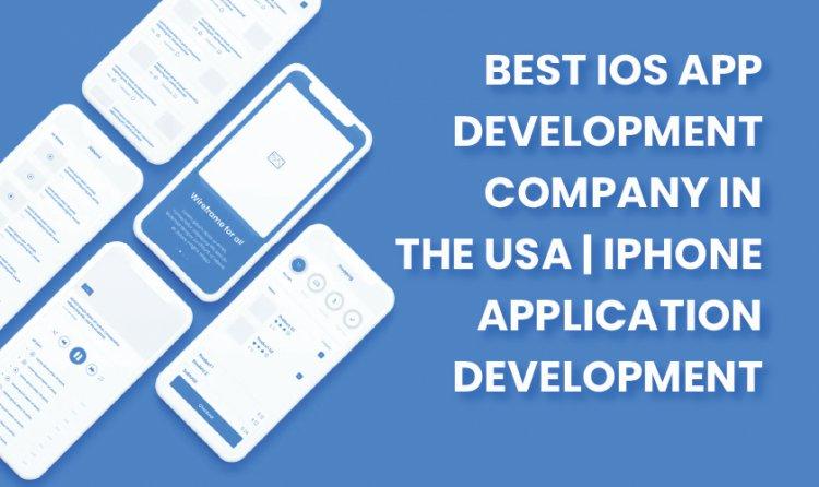 Best iOS App Development Company in USA   iPhone Application Development