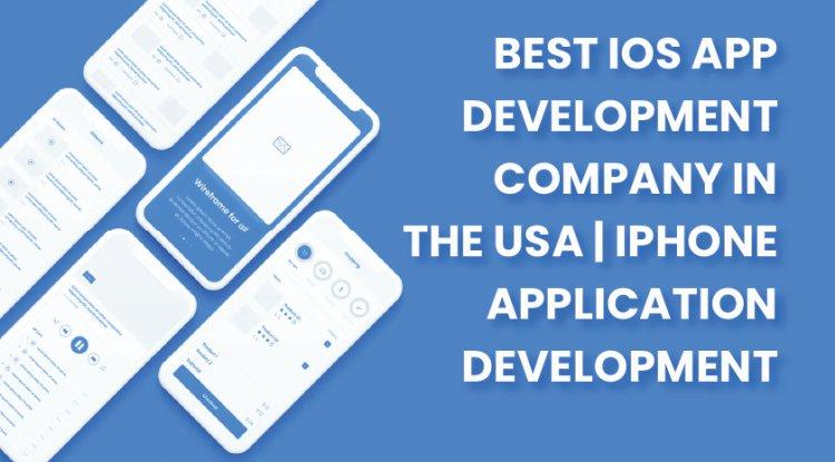 Best iOS App Development Company in USA | iPhone Application Development
