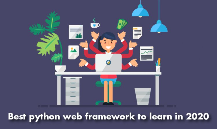 Best Python Web Frameworks to Learn in 2020