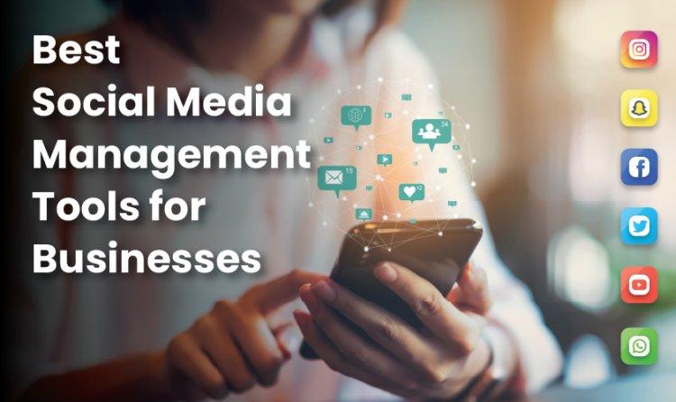 Best Social Media Management Tools for Businesses