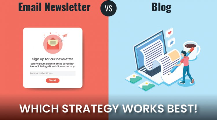 Blog vs. Email Newsletter? Which Strategy Works Best