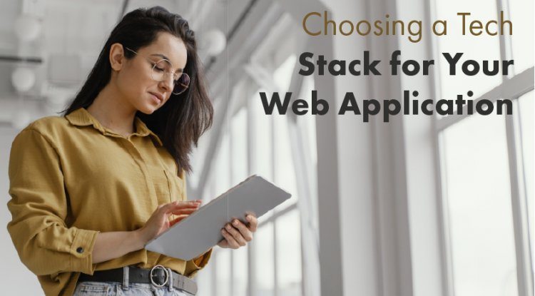 Choosing a Tech Stack for Your Web Application