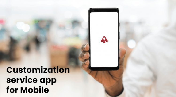 Customization Service App for Mobile