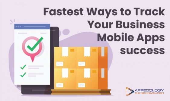Fastest Ways to Track Your Business Mobile Apps success
