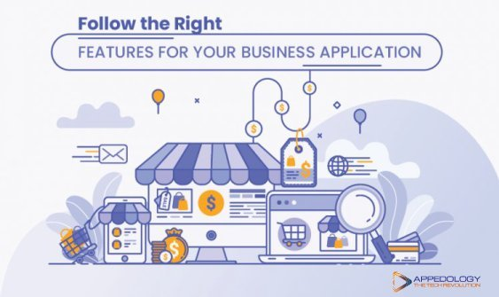 Follow the Right Features for Your Business Application