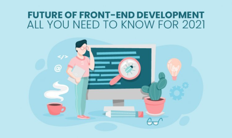 Future of Front End Development