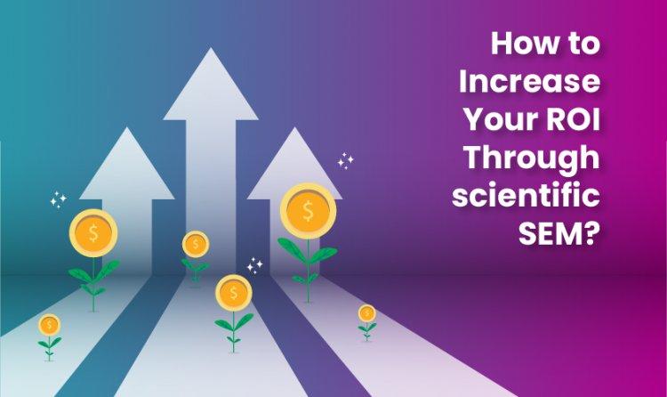 Great ROIs Through Scientific SEM