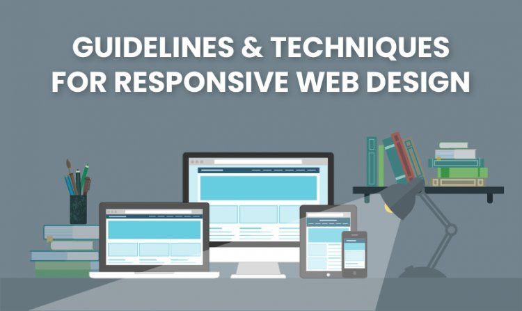 Guidelines and Techniques for Responsive Web Design