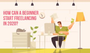 How can a beginner start freelancing in 2020?
