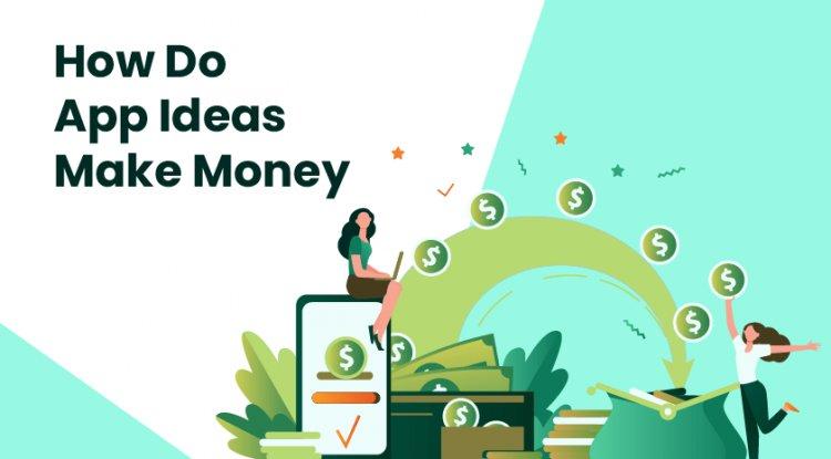 How Do App Ideas Make Money in 2020