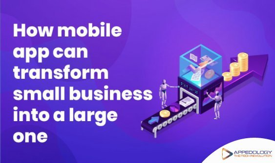 How mobile app can transform small business into a large one