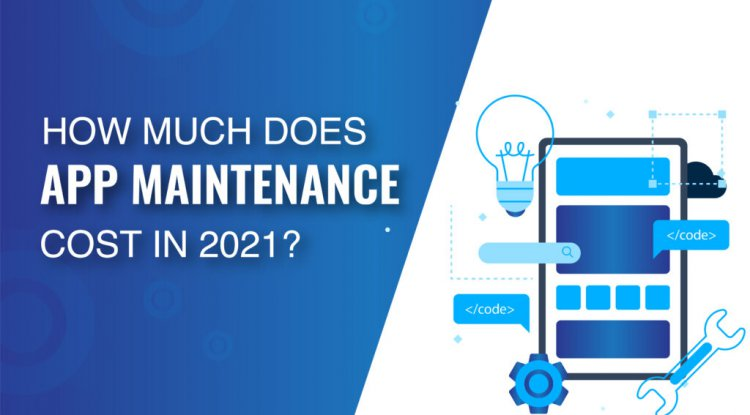 How Much Does App Maintenance Cost In 2021