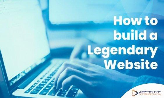 How to build a legendary website