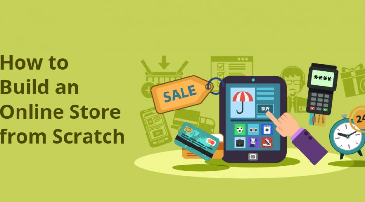 How to Build an Online Store from Scratch Complete Step by Step Guide