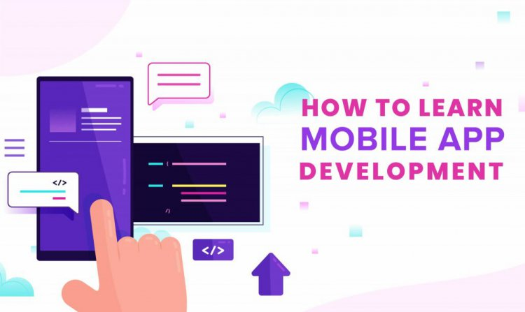 How To Learn Mobile App Development in 2021