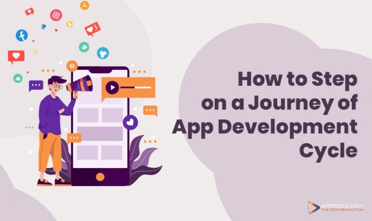 How to Step on a Journey of App Development Cycle