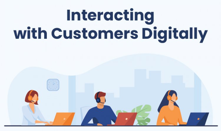 Interacting with Customers Digitally
