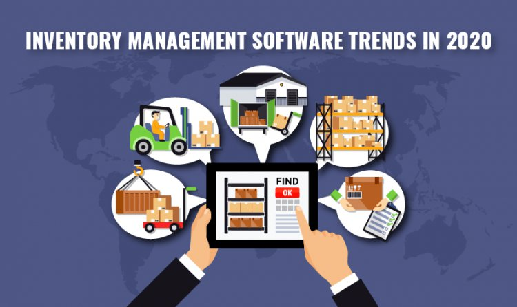 Inventory Management Software Trends in 2020