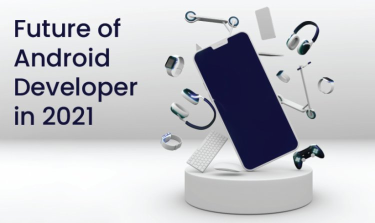 iOS vs Android Development Future In 2021