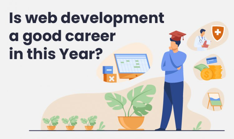 Is web development a good career in this Year?