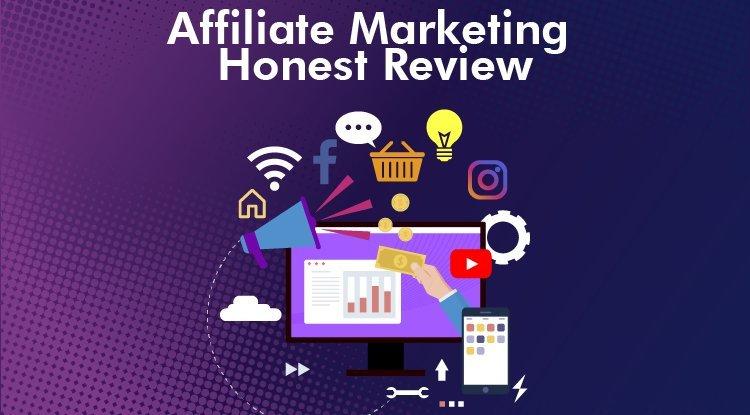 Making Sense of Affiliate Marketing Honest Review