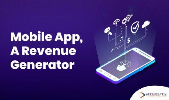 Mobile App, A Revenue Generator