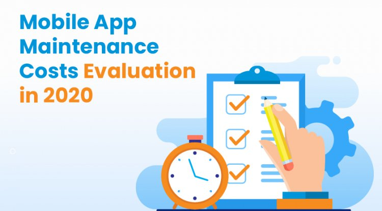 Mobile App Maintenance Costs Evaluation in 2020