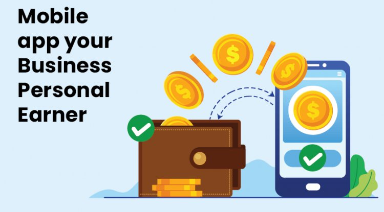 Mobile app your Business Personal Earner