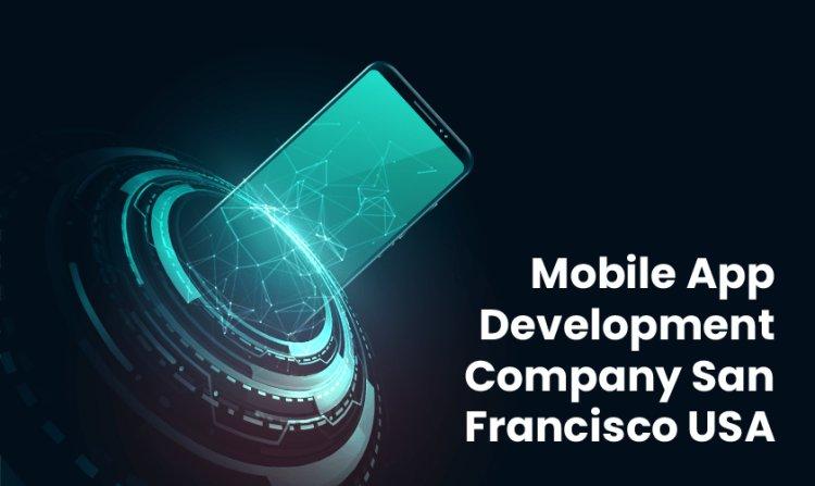 Mobile App Development Company San Francisco USA