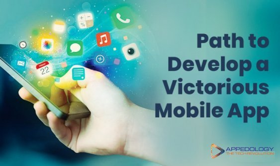 Path to Develop a Victorious Mobile App