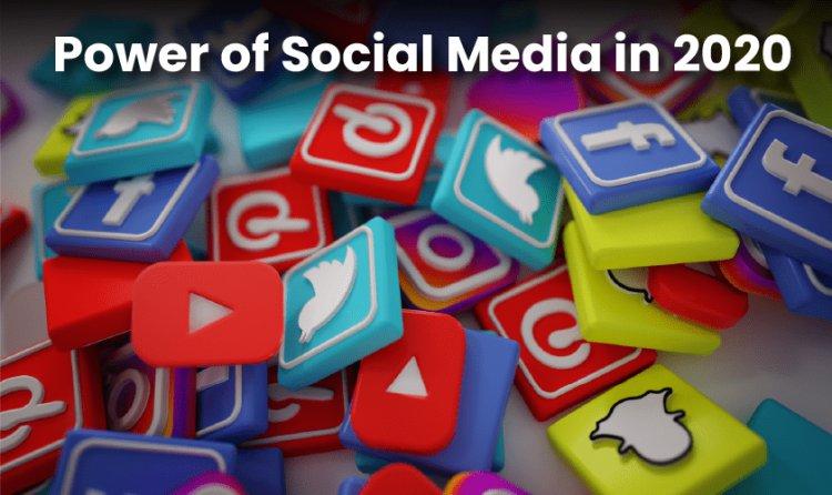Power of Social Media in 2020