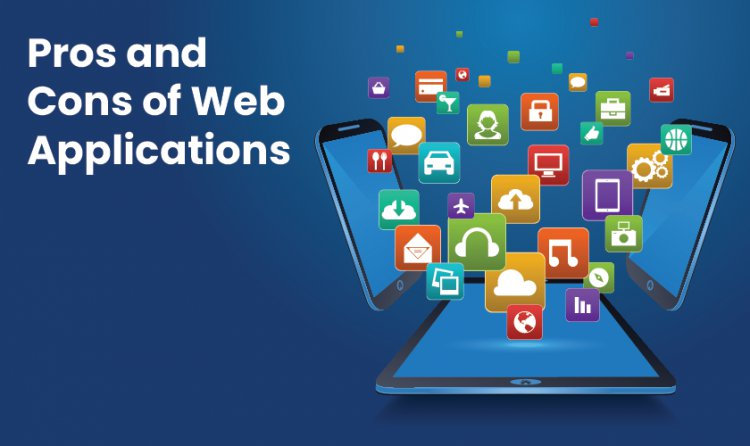 Pros and Cons of Web Applications