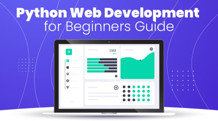 Python Web Development for Beginners Guide