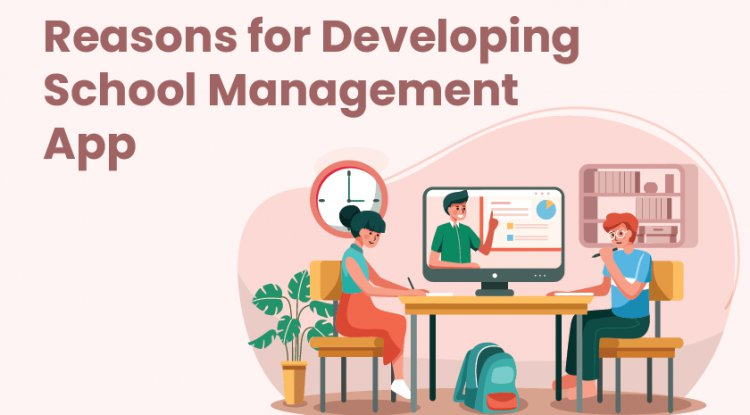 Reasons for Developing School Management App