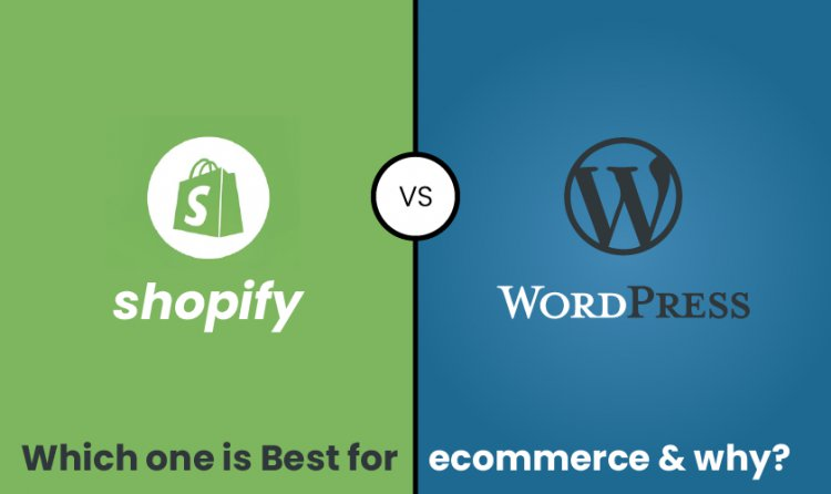 Shopify vs Wordpress: Which One is Best for Ecommerce & Why?
