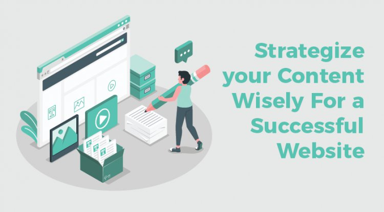 Strategize your Content Wisely For a Successful Website