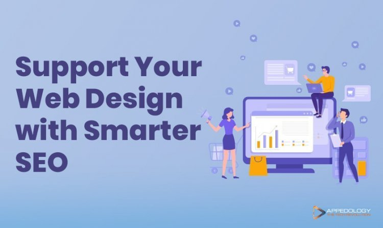 Support Your Web Design with Smarter SEO
