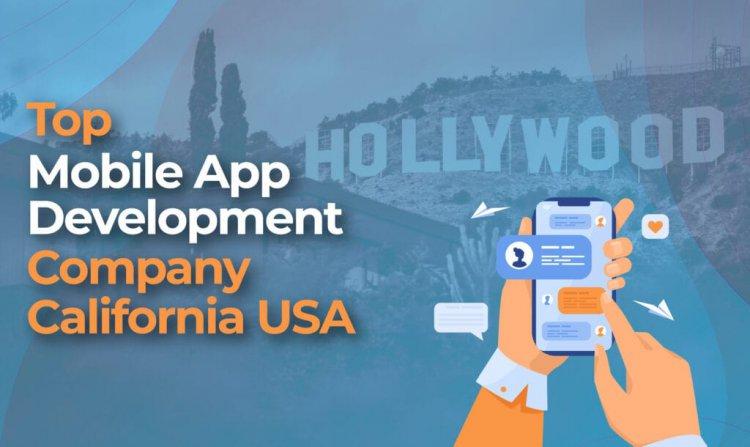Top Mobile App Development Company California USA