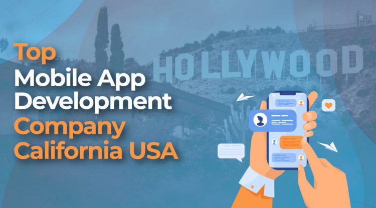 Top Mobile App Development Company California USA