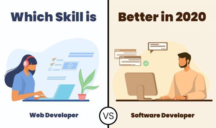 Web Developer vs Software Developer, Which Skill is better in 2020