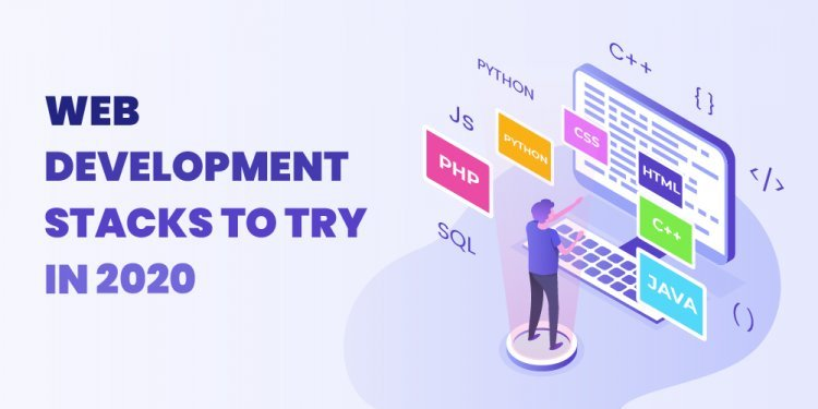 Best Web Development Stacks To Try In 2020