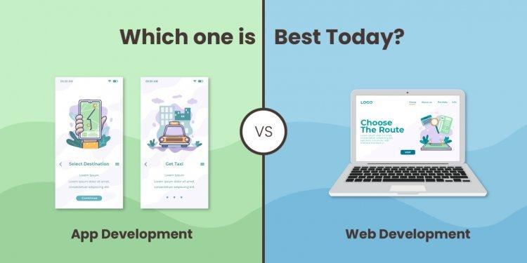 Web Development vs App Development: Which one is Best Today?
