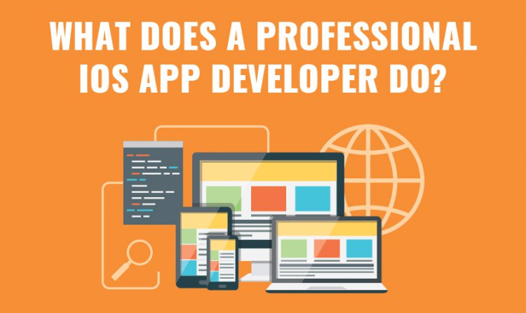 What does a Professional iOS App Developer do?