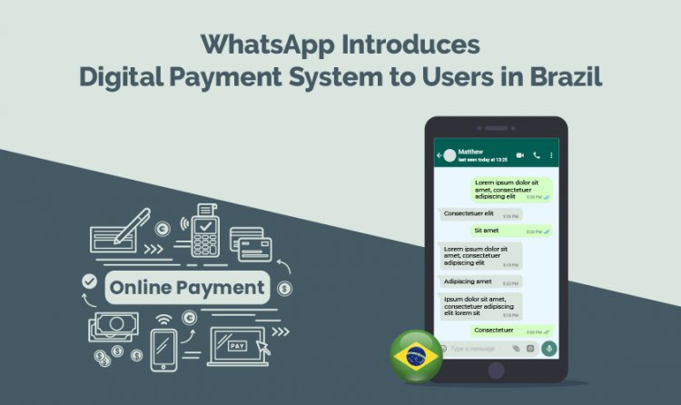 WhatsApp introduces Digital Payment System to users in Brazil
